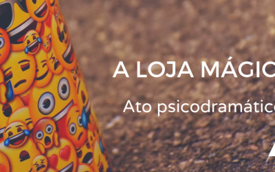 A loja mágica: Ato psicodramático